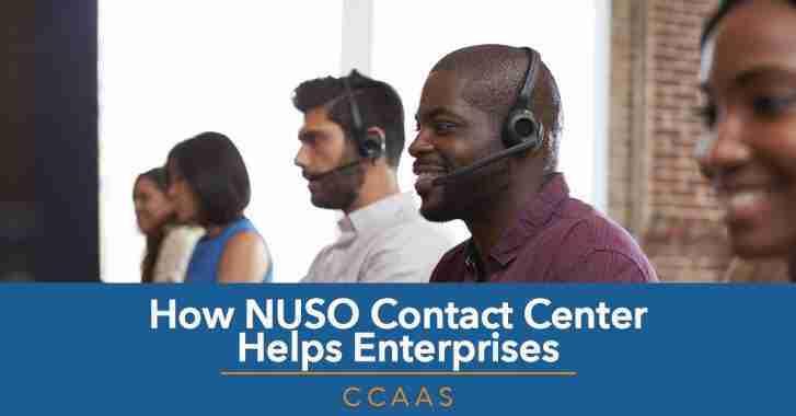 How NUSO Contact Center Helps Enterprises Part 1